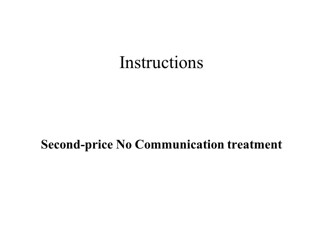Instructions Second-price No Communication treatment