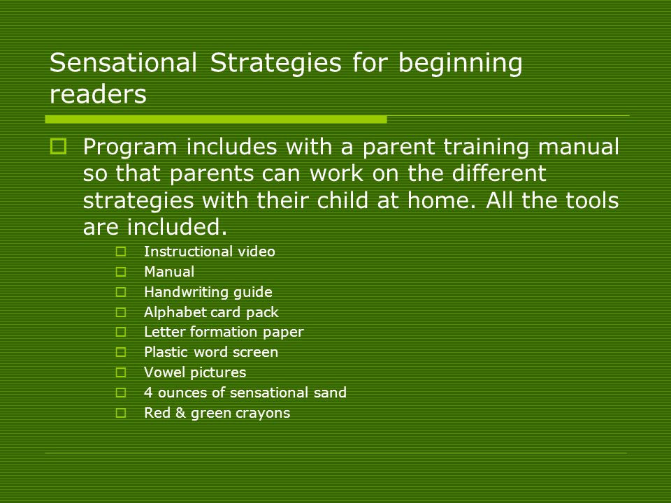 Sensational Strategies for beginning readers  Program includes with a parent training manual so that parents can work on the different strategies with their child at home.