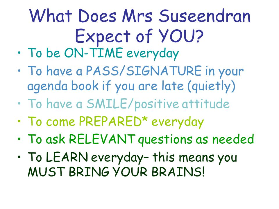 What Does Mrs Suseendran Expect of YOU.
