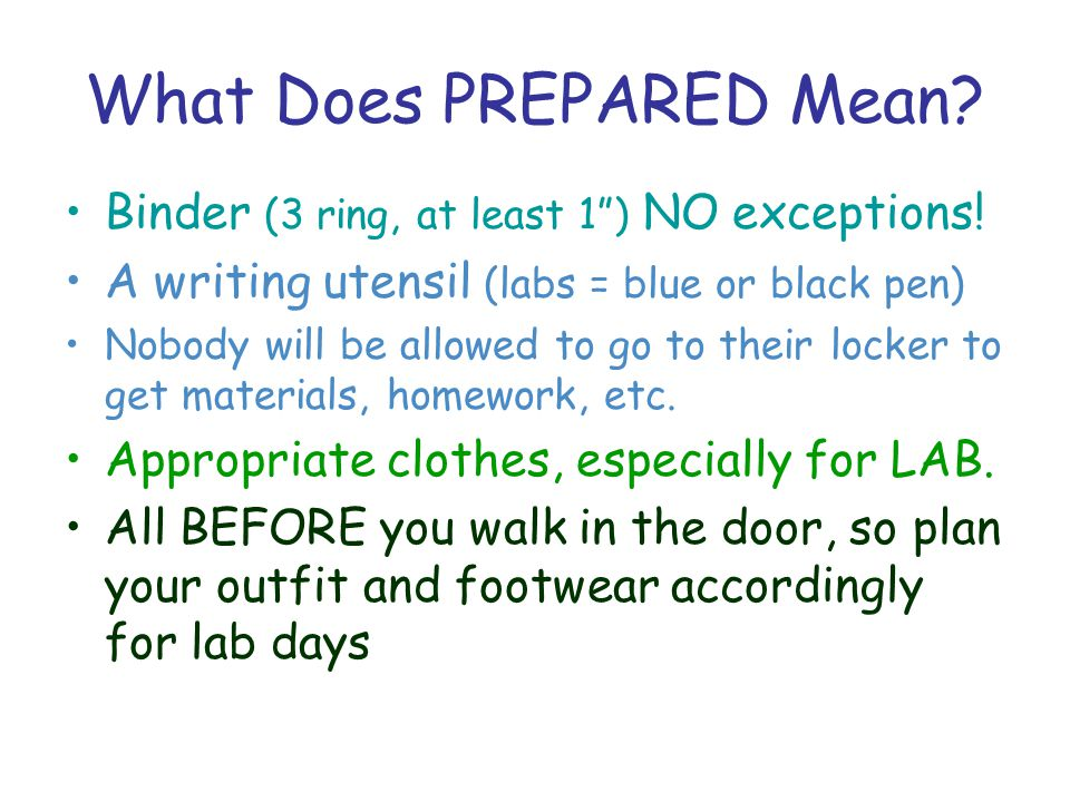 What Does PREPARED Mean. Binder (3 ring, at least 1 ) NO exceptions.