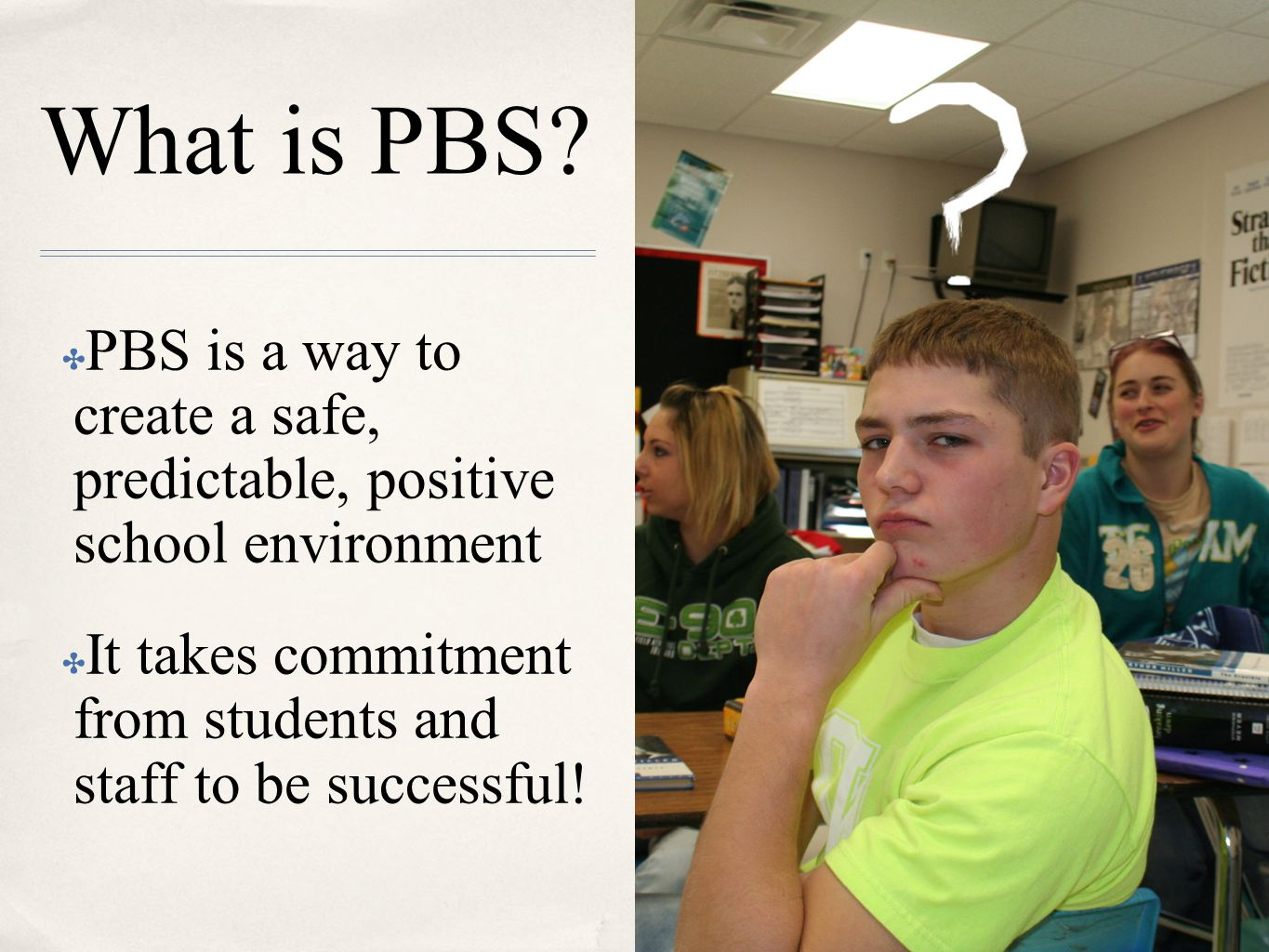 PBS isn't new ✤ It's a means to foster a mutual, all-inclusive environment