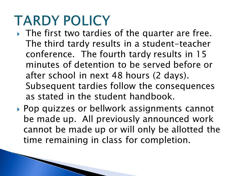  The first two tardies of the quarter are free.