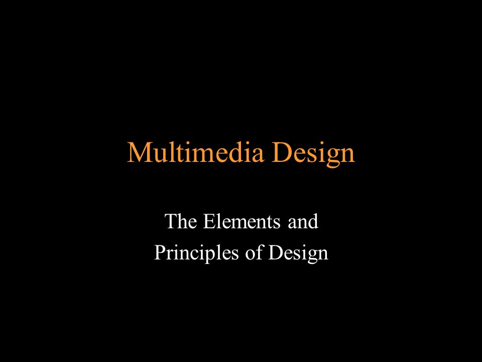 Multimedia Design The Elements and Principles of Design