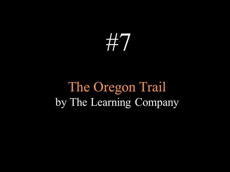 The Oregon Trail by The Learning Company #7