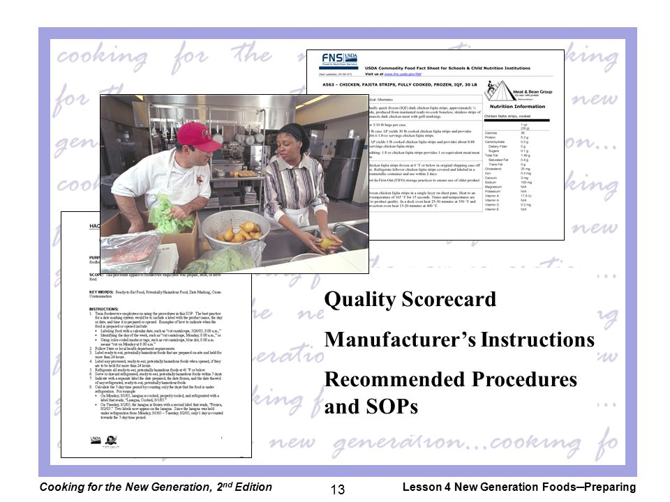 Cooking for the New Generation, 2 nd EditionLesson 4 New Generation Foods─Preparing 13 Quality Scorecard Manufacturer's Instructions Recommended Procedures and SOPs