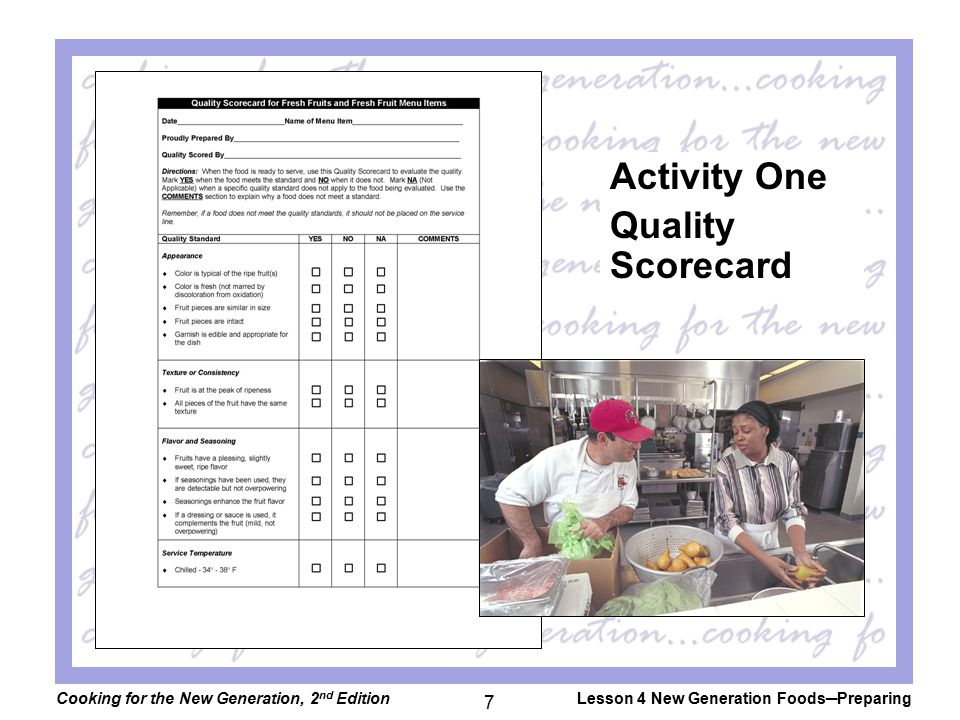 Cooking for the New Generation, 2 nd EditionLesson 4 New Generation Foods─Preparing 7 Activity One Quality Scorecard