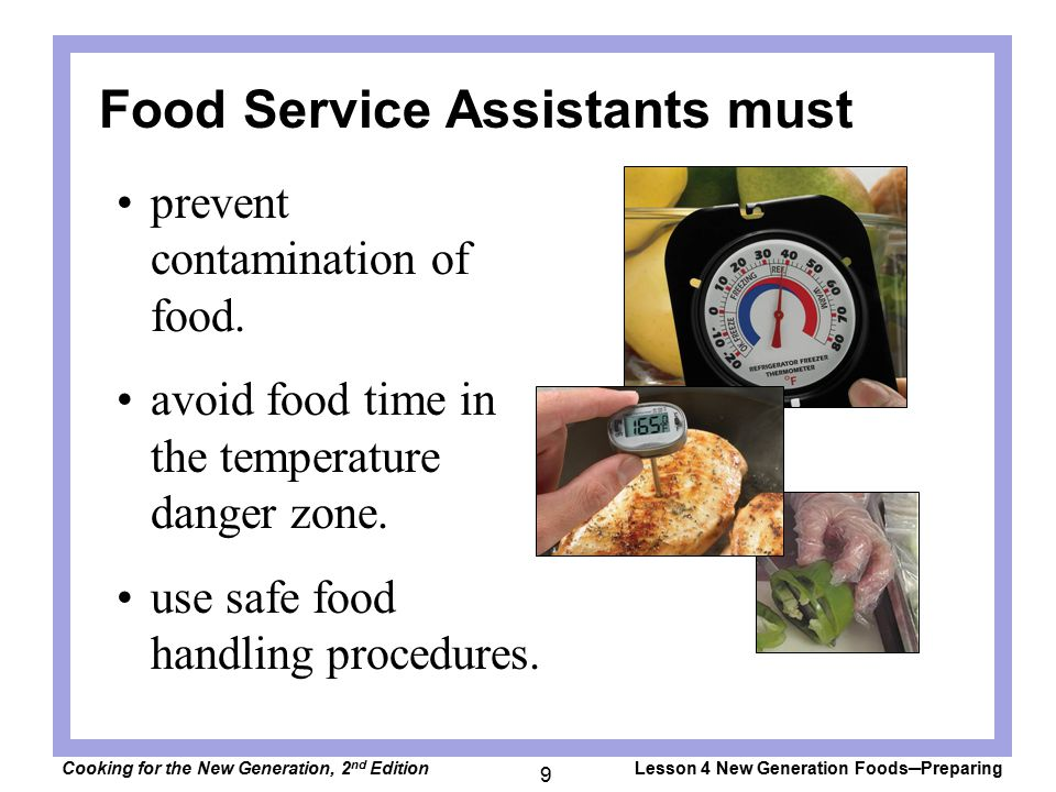 Food Service Assistants must prevent contamination of food.