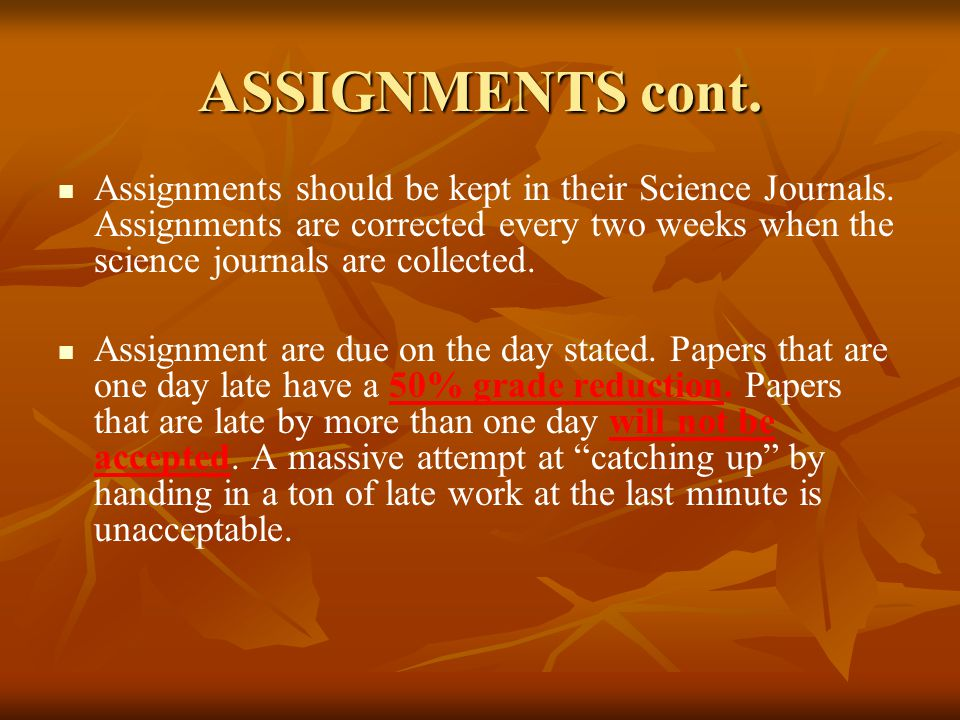 ASSIGNMENTS cont. Assignments should be kept in their Science Journals.