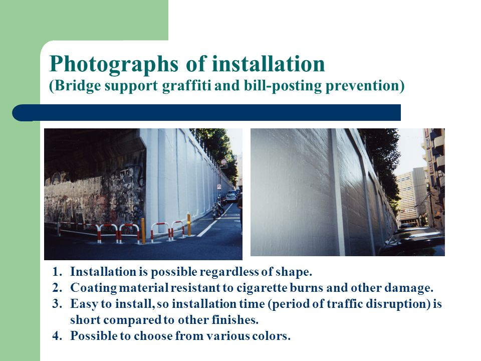 Photographs of installation (Bridge support graffiti and bill-posting prevention) 1.Installation is possible regardless of shape.
