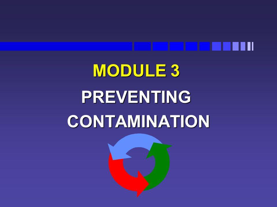 MODULE 3 PREVENTING CONTAMINATION CONTAMINATION