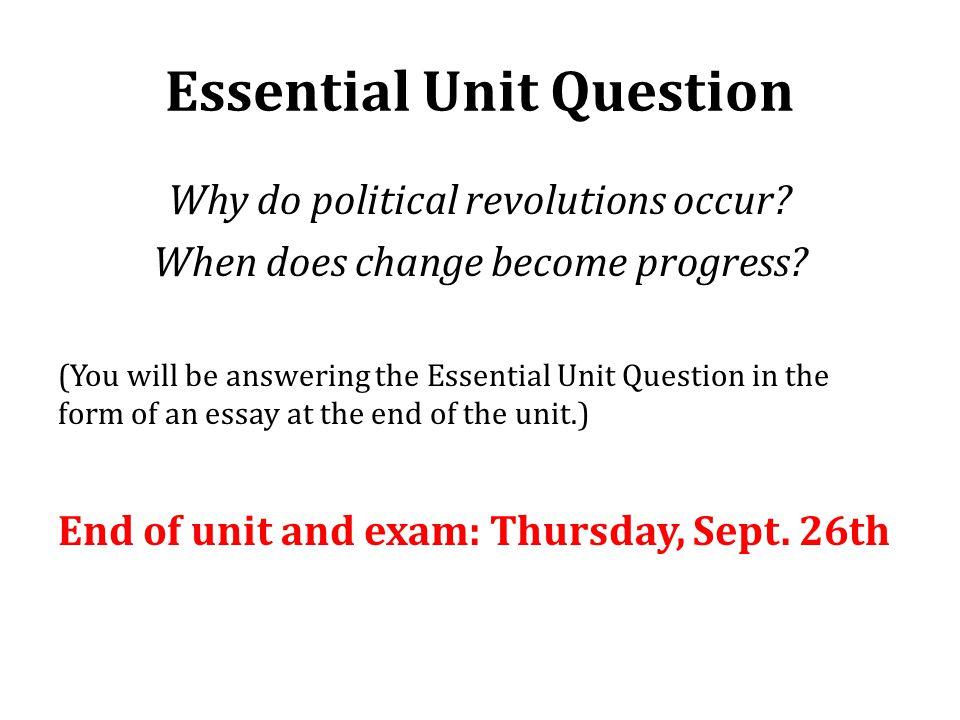 Essential Unit Question Why do political revolutions occur.