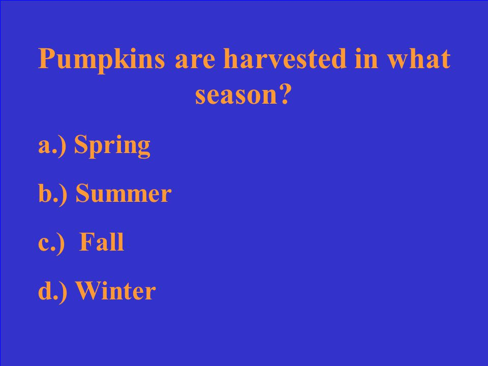 B-Illinois! We grow the more pumpkins than any other state.