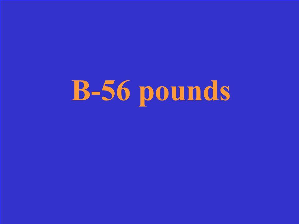 B-56 pounds