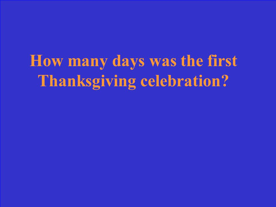 How many days was the first Thanksgiving celebration?