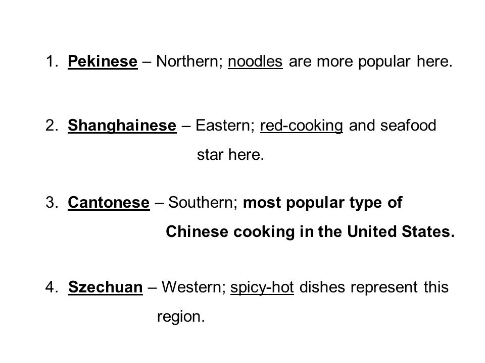 1. Pekinese – Northern; noodles are more popular here.