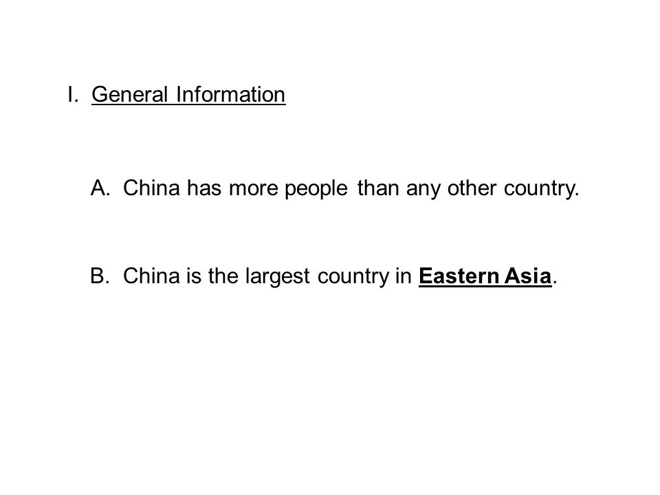 I. General Information A. China has more people than any other country.