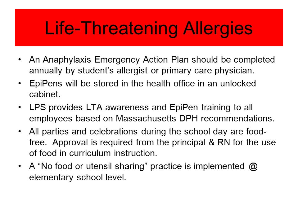 Life-Threatening Allergies An Anaphylaxis Emergency Action Plan should be completed annually by student's allergist or primary care physician.