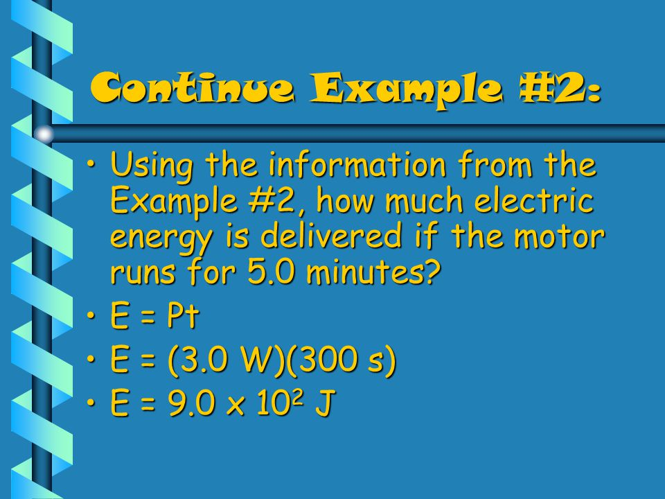 Electrical Energy Energy = Power x timeEnergy = Power x time E = PtE = Pt If you are using Watts, use seconds for time. In this case, energy is measur