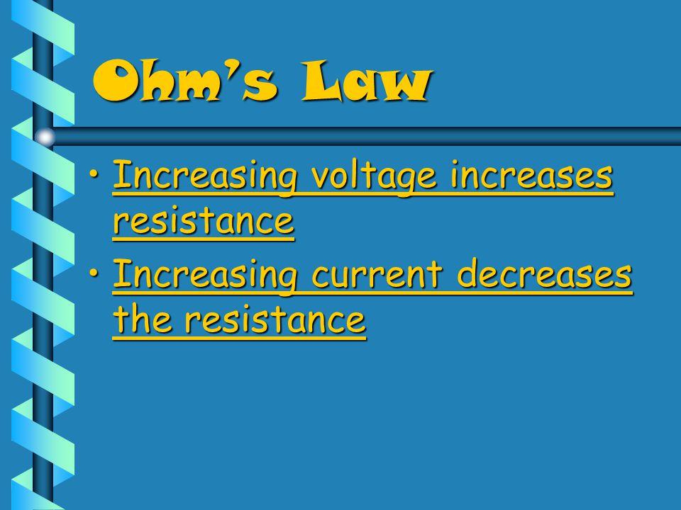 Ohm's Law Resistance = Voltage/ CurrentResistance = Voltage/ Current R = V / IR = V / I UnitsUnits –Resistance (R) = ohms (Ω) –Voltage (V) = volt (V)