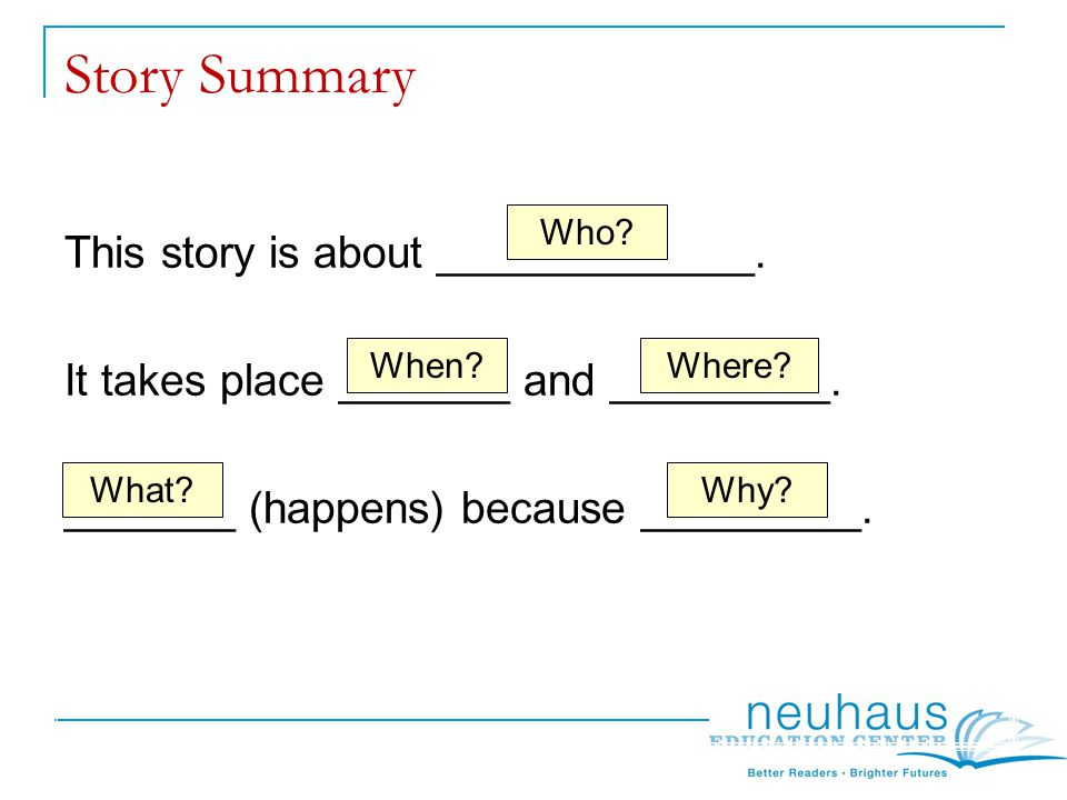 Story Summary This story is about _____________. It takes place _______ and _________.