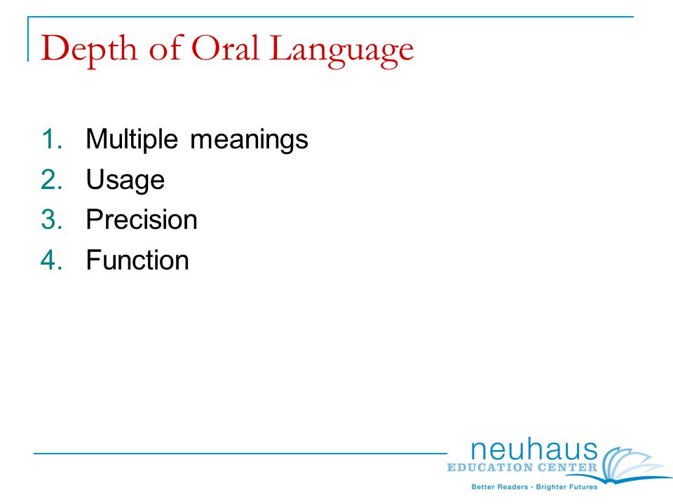 Depth of Oral Language This chart can be used to demonstrate the idea of words with similar meanings but different intensities.