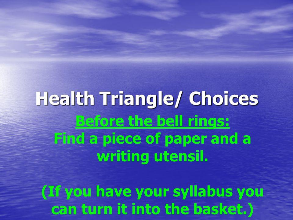 The key to good health is keeping a balanced health triangle.
