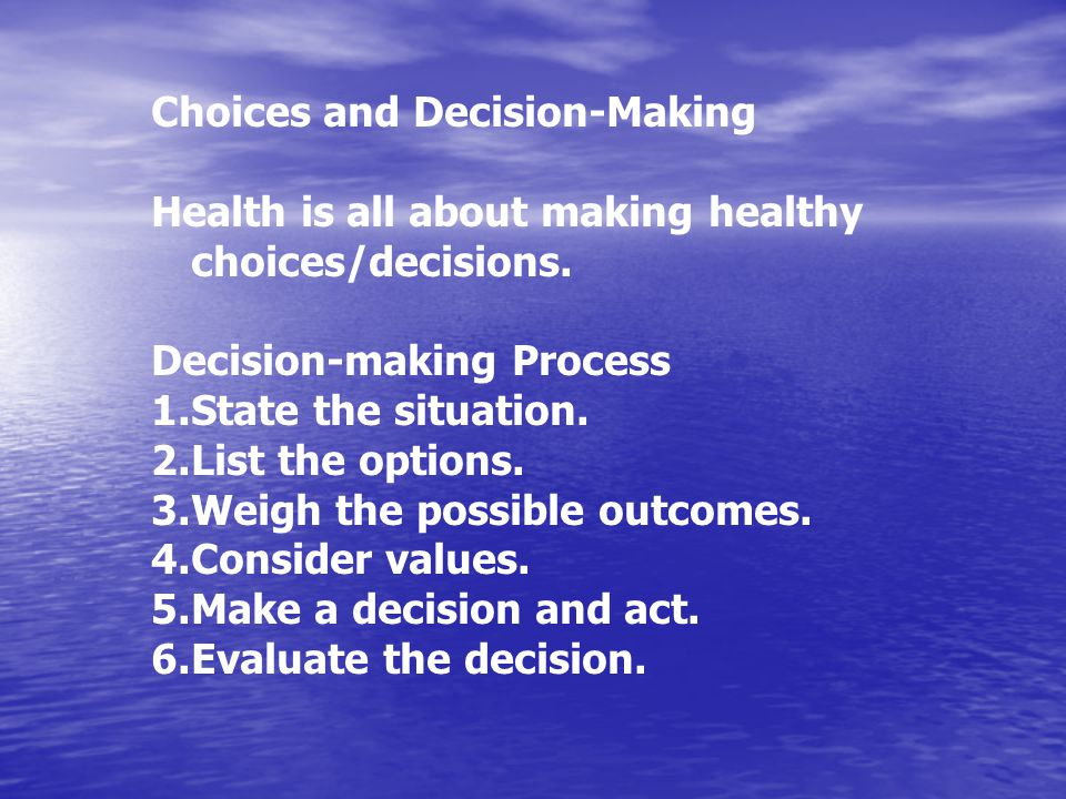 Influences on Decision-Making Internal -your knowledge -your likes and dislikes -your values -your desires (goals/plans) -your curiosity -your fears Write these below your journal response.