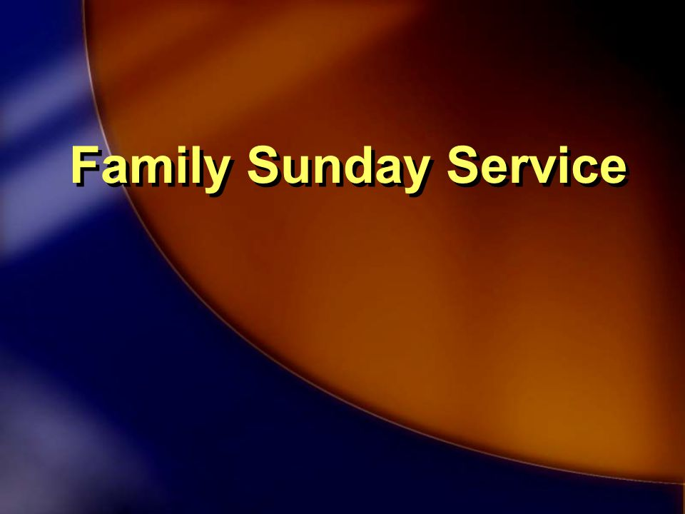 Family Sunday Service