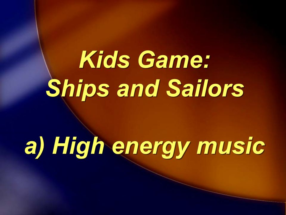 Kids Game: Ships and Sailors a) High energy music Kids Game: Ships and Sailors a) High energy music