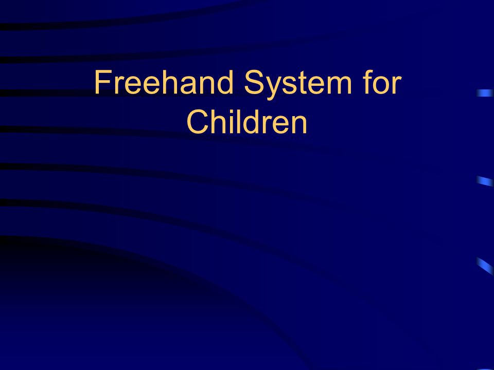 Freehand System for Children