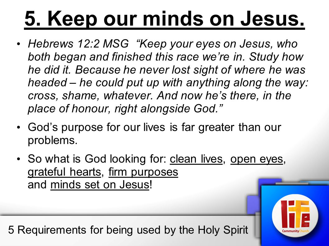 5.Keep our minds on Jesus.
