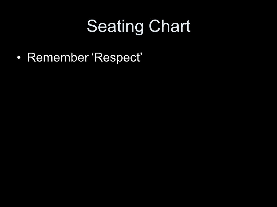 Seating Chart Remember 'Respect'