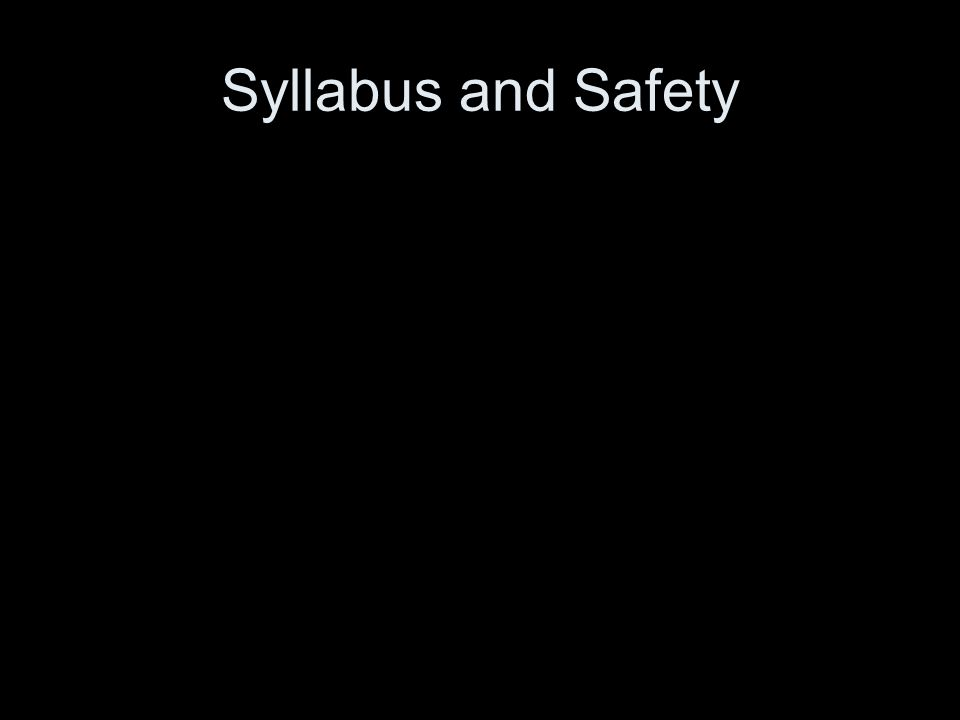 Syllabus and Safety