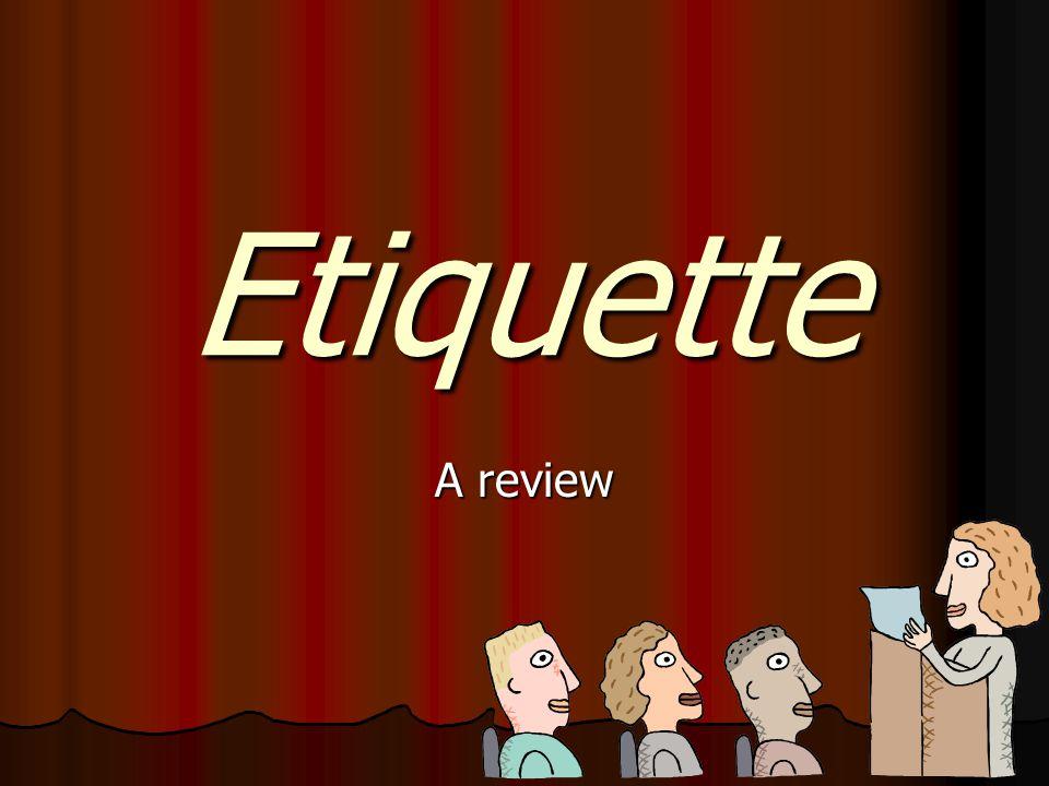 Etiquette A review