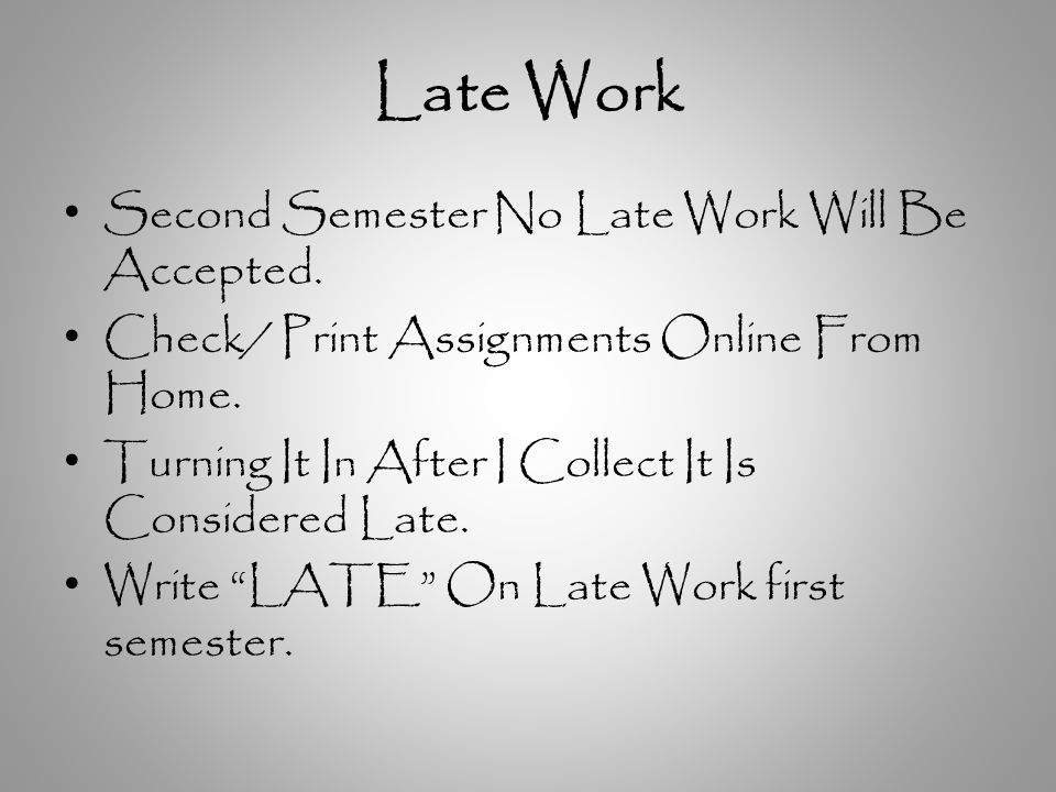 Late Work Second Semester No Late Work Will Be Accepted.