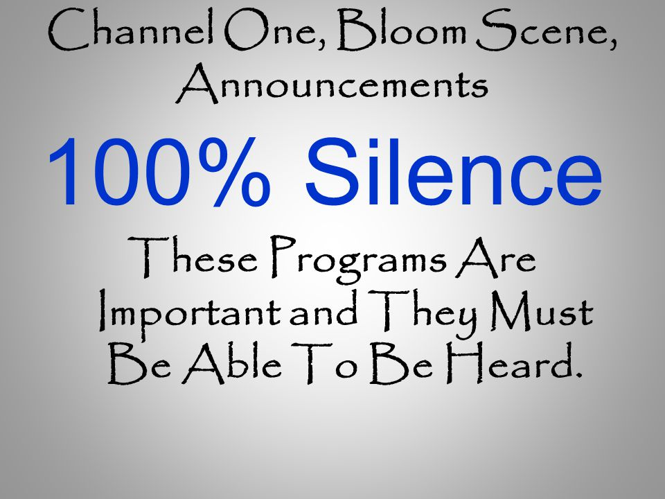 Channel One, Bloom Scene, Announcements 100% Silence These Programs Are Important and They Must Be Able To Be Heard.