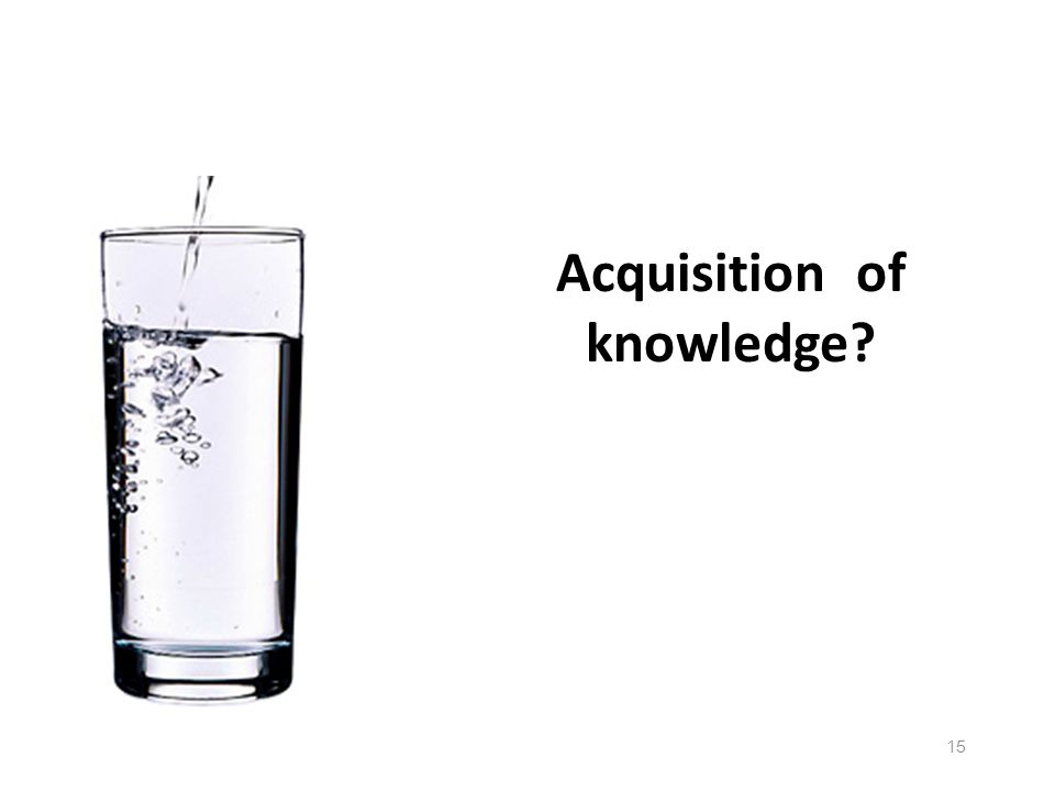 15 Acquisition of knowledge
