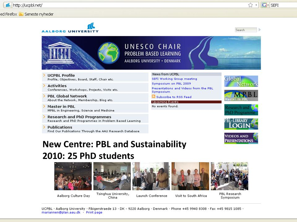 New Centre: PBL and Sustainability 2010: 25 PhD students