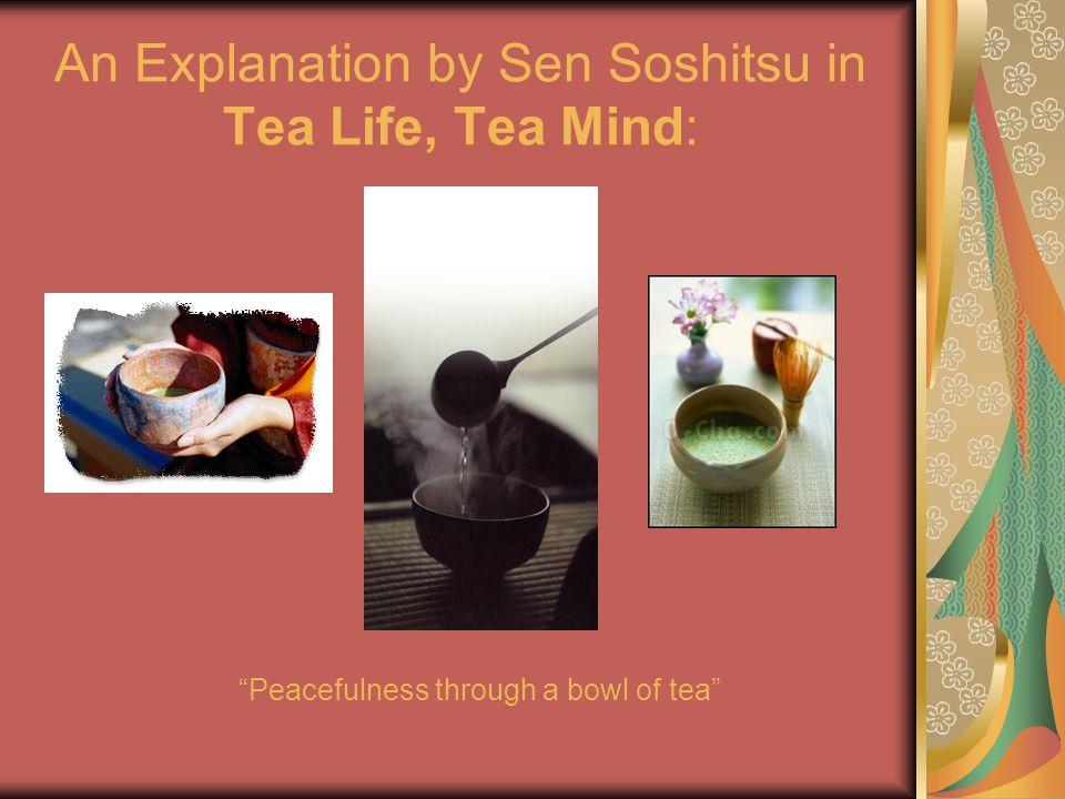 """An Explanation by Sen Soshitsu in Tea Life, Tea Mind: """"Peacefulness through a bowl of tea"""""""