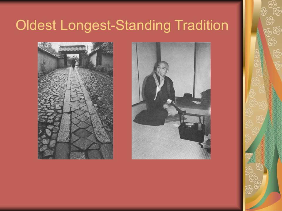 Oldest Longest-Standing Tradition