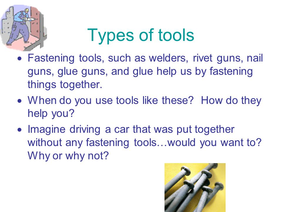 Types of tools  When do you use these types of tools? How do they help?  If you had only one piece of paper and a pen and had to draw a perfect squa