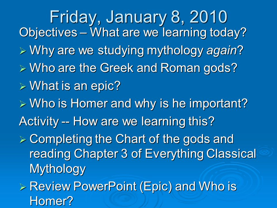 Friday, January 8, 2010 Objectives – What are we learning today.