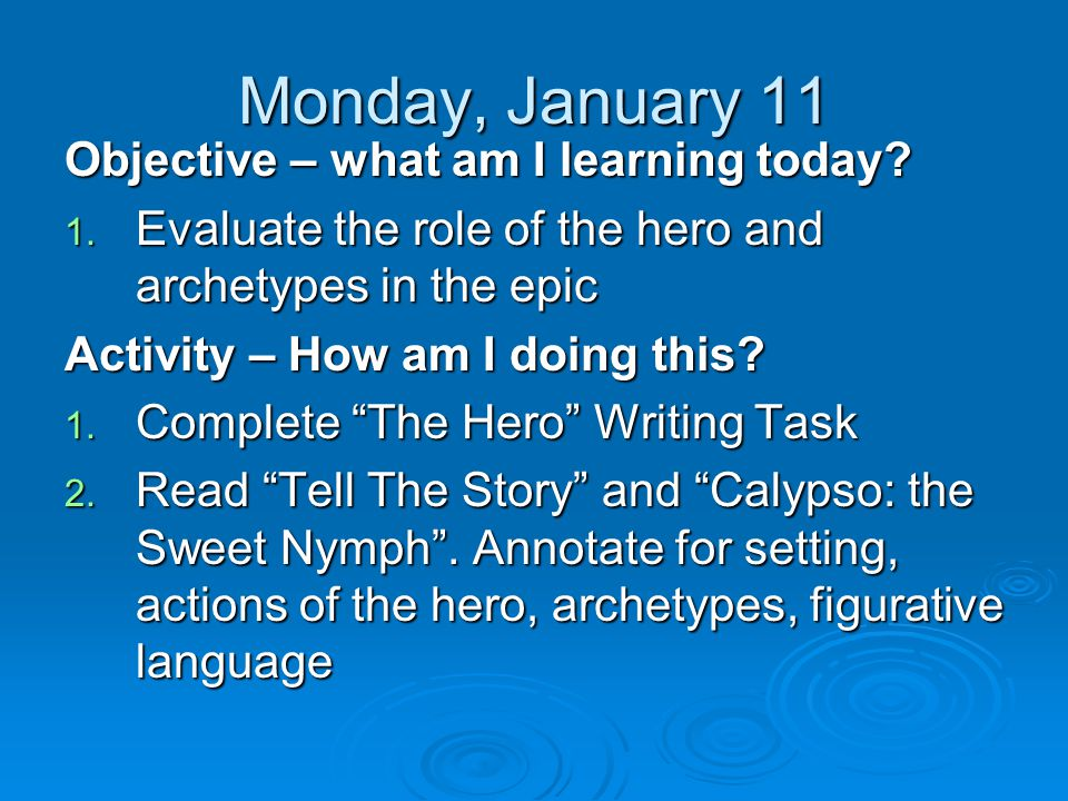 Monday, January 11 Objective – what am I learning today.