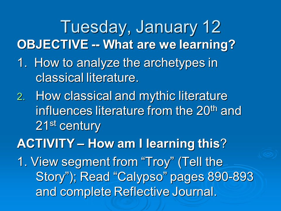 Tuesday, January 12 OBJECTIVE -- What are we learning.