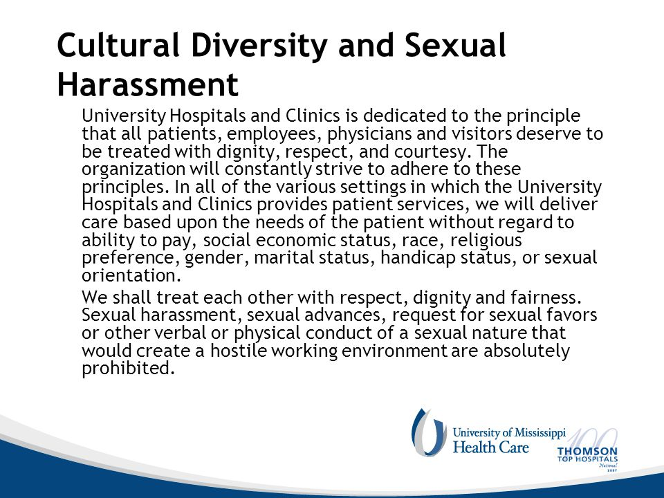 Cultural Diversity and Sexual Harassment University Hospitals and Clinics is dedicated to the principle that all patients, employees, physicians and v