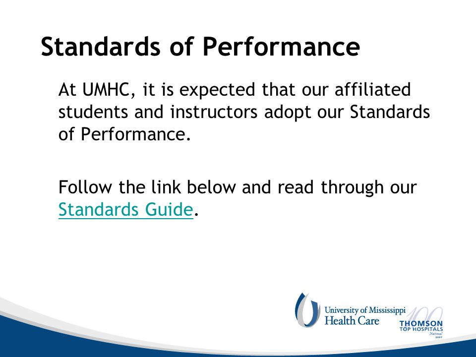 Standards of Performance At UMHC, it is expected that our affiliated students and instructors adopt our Standards of Performance. Follow the link belo