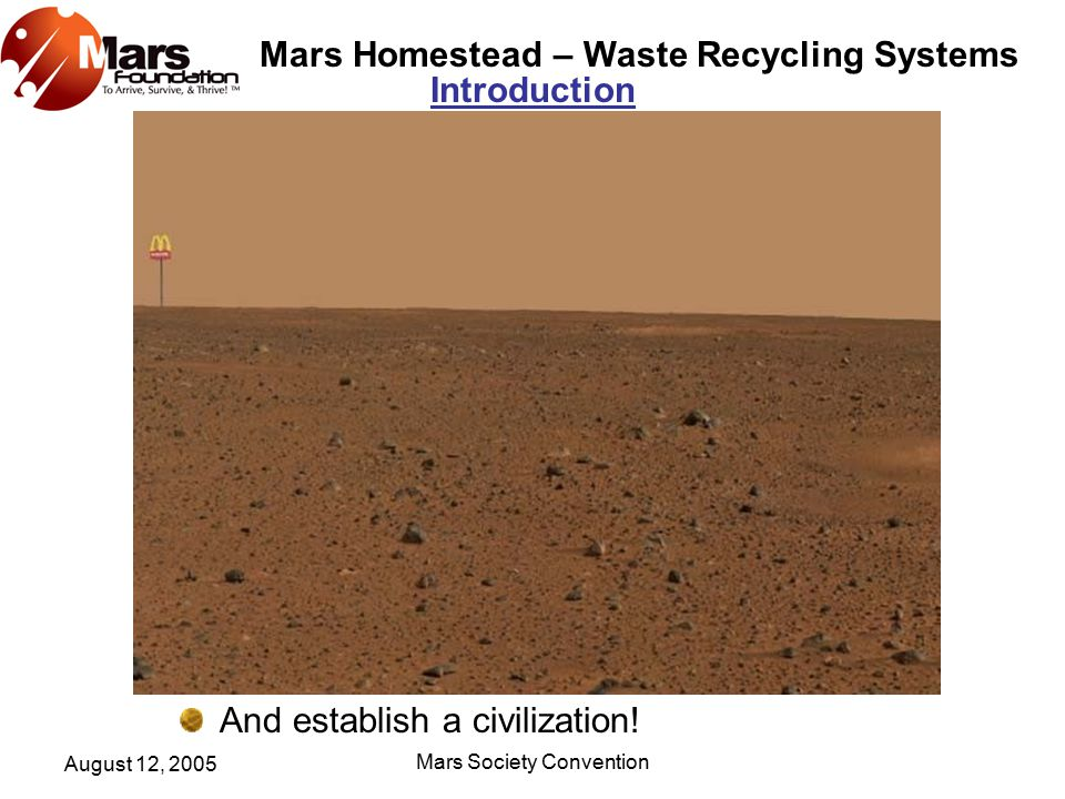 Mars Homestead – Waste Recycling Systems August 12, 2005 Mars Society Convention Settlement Exterior Settlement Design