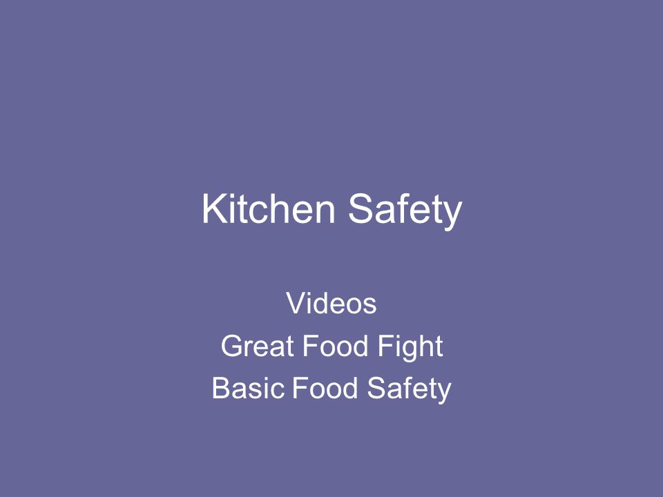 Kitchen Safety Videos Great Food Fight Basic Food Safety