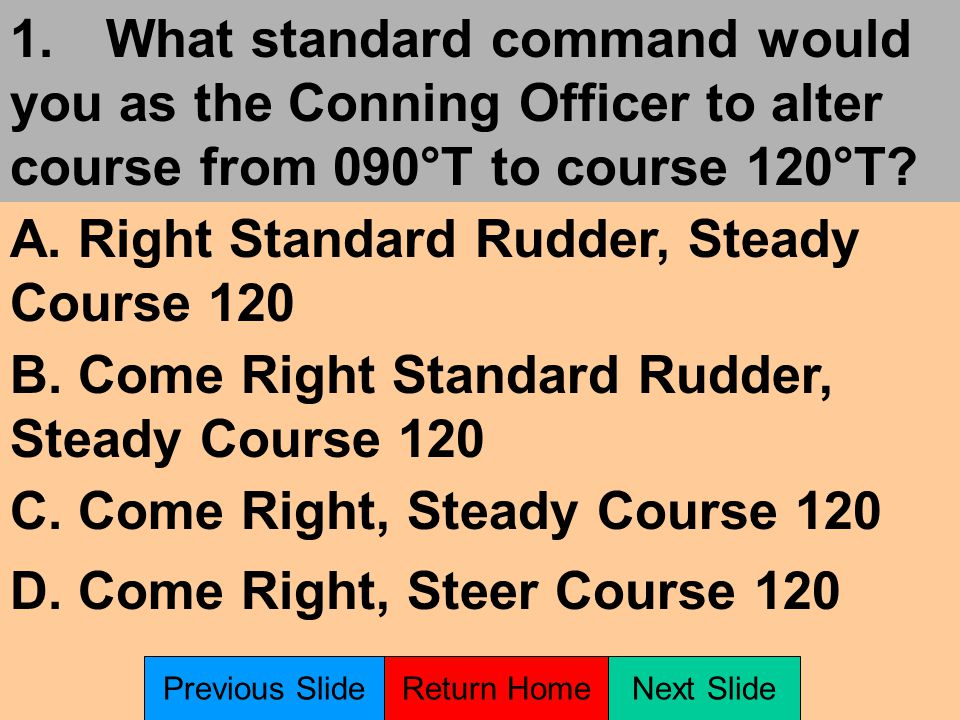 The following slides will ask questions concerning standard commands.