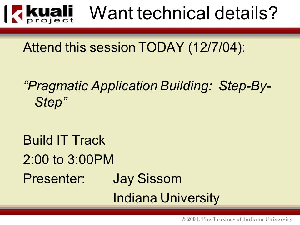 © 2004, The Trustees of Indiana University Want technical details.